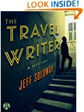 The Travel Writer: A Mystery (Travel Writer Mystery Book 1)