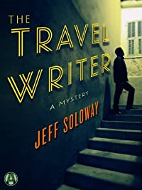 The Travel Writer: A Mystery by Jeff Soloway ebook deal