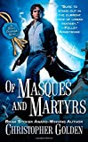 Of Masques and Martyrs (0441005845) by Golden, Christopher