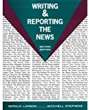img - for Writing and Reporting the News by Gerald Lanson (1994-01-02) book / textbook / text book