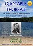 img - for Quotable Thoreau: An A to Z Glossary of Inspiring Quotations from Henry David Thoreau book / textbook / text book