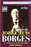 img - for La Vida de Jorge Luis Borges (Spanish Edition) book / textbook / text book