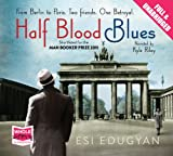 Half Blood Blues (Unabriged Audiobook) Esi Edugyan