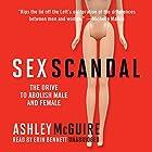 Sex Scandal: The Drive to Abolish Male and Female Hörbuch von Ashley McGuire Gesprochen von: Erin Bennett