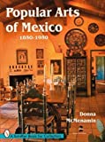 img - for Popular Arts of Mexico, 1850-1950 by Donna McMenamin (2009-06-01) book / textbook / text book