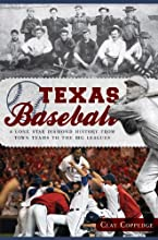 Texas Baseball A Lone Star Diamond History from Town Teams to the Big Leagues The History Press