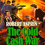 The Cold Cash War   Robert Asprin