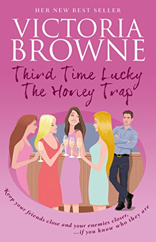 Third Time Lucky The Honey Trap by Victoria Browne