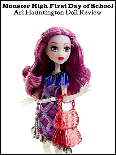 Review: Monster High First Day of School Ari Hauntington Doll Review