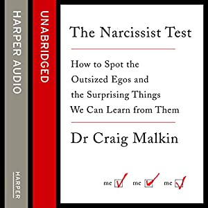 The Narcissist Test: How to spot outsized egos...and the surprising things we can learn from them Audiobook