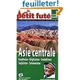 Petit Futé Asie centrale : Kazakhstan, Kirghizistan, Ouzbékistan, Tadjikistan, Turkménistan