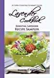 Lavender Cookbook: Essential Lavender Recipe Sampler: A Cuppa Countess Gourmet Guide