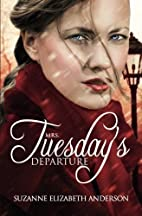 Mrs. Tuesday's Departure by Suzanne…