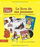 echange, troc Laurent CHOLLET, Armelle LEROY - 1982, Le Livre de ma jeunesse