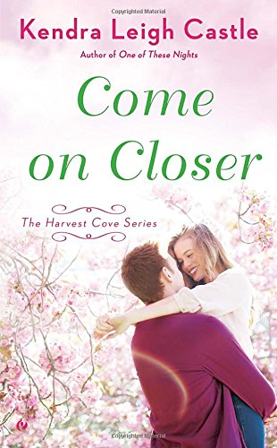 Image of Come On Closer: The Harvest Cove Series