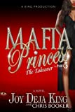 img - for Mafia Princess Part 5 The Takeover by Joy Deja King, Chris Booker (2014) Paperback book / textbook / text book