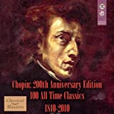 Chopin: 200th Anniversary Edition - 100 All-Time Classics 1810-2010par Various artists