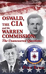 Oswald, The CIA and the Warren Commission: The Unanswered Questions