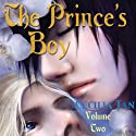 The Prince's Boy: Volume 2 (       UNABRIDGED) by Cecilia Tan Narrated by Roman M. Wagner