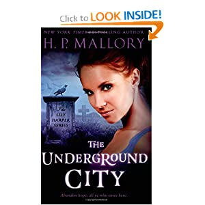 The Underground City (The Lily Harper Series) (Volume 2) by H.P. Mallory
