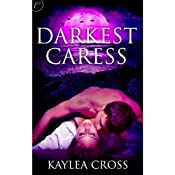 Darkest Caress | [Kaylea Cross]