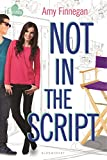 Not in the Script: An If Only novel (If Only . . .)