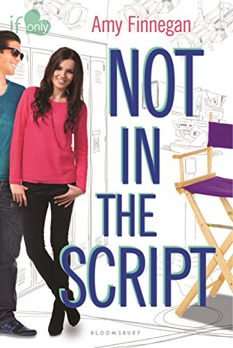 Amy Finnegan - Not in the Script: An If Only novel (If Only . . .)