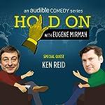 Ep. 39: Ken Reid and His Former Neighbor Eddie Murphy   Eugene Mirman,Ken Reid