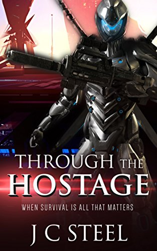 Through the Hostage by J C Steel