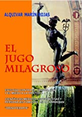 EL JUGO MILAGROSO (Spanish Edition)