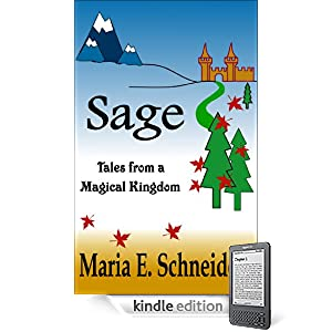 Sage: Tales from a Magical Kingdom by Maria E. Schneider