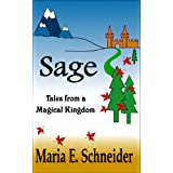 Sage: Tales from a Magical Kingdom ~ Maria E. Schneider