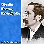 Martin Hewitt, Investigator | Arthur Morrison