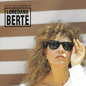 Le Pi� Belle Canzoni Di Loredana Bert�