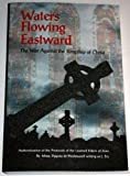 img - for Waters Flowing Eastward: The War Against the Kingship of Christ book / textbook / text book