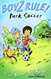 img - for Boyz Rule 01: Park Soccer book / textbook / text book