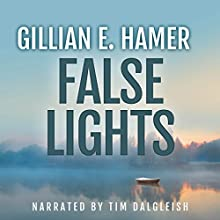 False Lights Audiobook by Gillian E. Hamer Narrated by Tim Dalgleish
