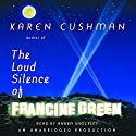 The Loud Silence of Francine Green Audiobook by Karen Cushman Narrated by Anaka Shockley