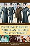 img - for The Greenwood Encyclopedia of Clothing through American History, 1900 to the Present [2 volumes] book / textbook / text book