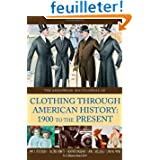 The The Greenwood Encyclopedia of Clothing Through American History 1900 to the Present