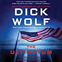 The Ultimatum: A Jeremy Fisk Novel (       UNABRIDGED) by Dick Wolf Narrated by Peter Ganim