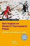 Harrington on Modern Tournament Poker: Alles über das Turnierspiel von heute