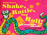 Planet Dexter's Shake, Rattle, and Roll!: Cool Things to Do With Dice (That Grown-Ups Don't Even Know About/Book and Dice)
