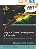 Unity 4.x Game Development by Example Beginner's Guide: A Seat-of-your-pants Manual for Building Fun, Groovy Little Games...