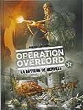 Opération Overlord - Tome 3 : La batterie de Merville