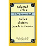 Selected Fables (Dual-Language) (English and French Edition) ~ Jean de La Fontaine