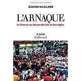L'arnaque: La finance au-dessus des lois et des r�glespar Jean de Maillard