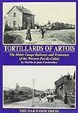 img - for Tortillards of Artois: the metre gauge railways and tramways of the Western Plas-de Calais book / textbook / text book