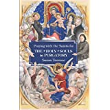 Praying with the Saints for the Holy Souls in Purgatoryby Susan Tassone