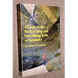 A Guide to the Backpacking and Day-Hiking Trails of Kentucky Arthur B. Lander